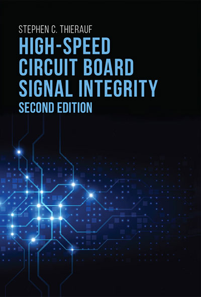 High Speed Circuit Board Signal Integrity, Second Edition